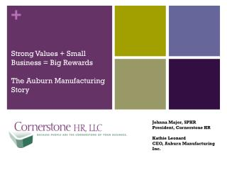 Strong Values + Small Business = Big Rewards The Auburn Manufacturing Story