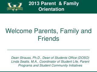 Welcome Parents, Family and Friends