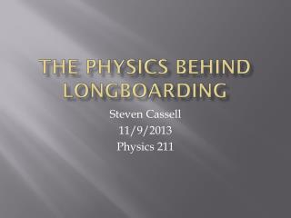 The physics behind longboarding