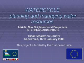 WATERCYCLE  planning and managing water resources
