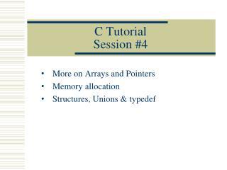 C  Tutorial Session #4