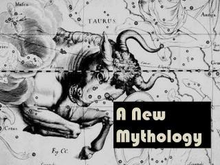 A New Mythology