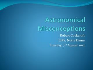 Astronomical Misconceptions