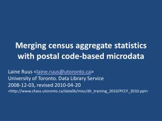 Merging census aggregate statistics with postal code-based microdata