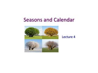 Seasons and Calendar