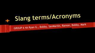 Slang terms/Acronyms