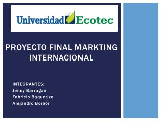 PROYECTO FINAL MARKTING INTERNACIONAL