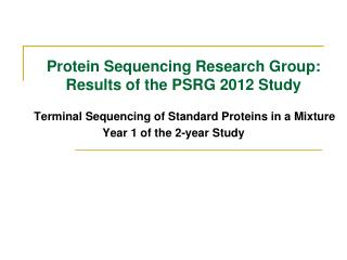 Protein Sequencing Research Group: Results of the PSRG 2012 Study