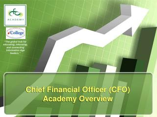 Chief Financial Officer CFO Academy Overview