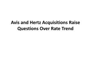 Avis and Hertz Acquisitions Raise Questions Over Rate Trend