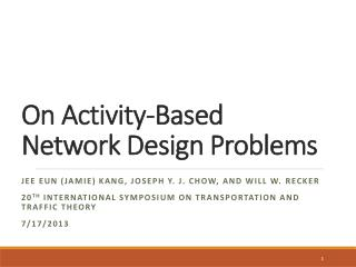 On Activity-Based  Network Design  P roblems