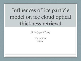 Influences of ice particle model on ice cloud optical thickness retrieval