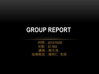 Group Report