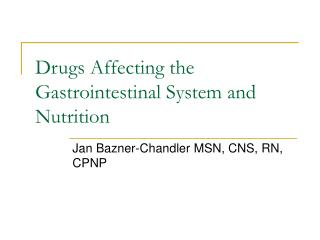 Drugs Affecting the Gastrointestinal System and Nutrition