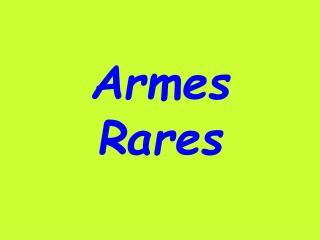 Armes Rares