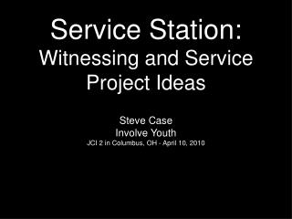 Service Station: Witnessing and Service Project Ideas