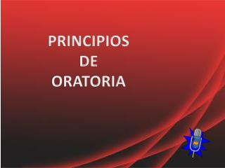 PRINCIPIOS  DE  ORATORIA