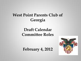 West Point Parents Club of Georgia Draft Calendar Committee Roles February 4, 2012