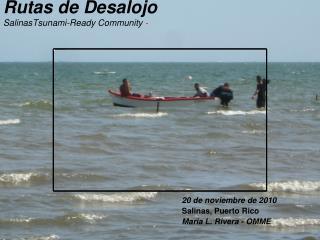 Rutas de Desalojo  SalinasTsunami-Ready Community -