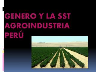 GENERO Y LA SST Agroindustria  P erú