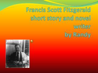 Francis Scott Fitzgerald short story and novel writer by Randy