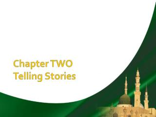 Chapter TWO Telling Stories