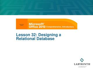 Lesson  32:  Designing a Relational Database