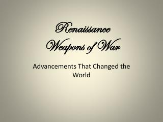 Renaissance Weapons of War