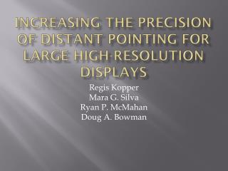 Increasing the precision of distant pointing for large high-resolution displays