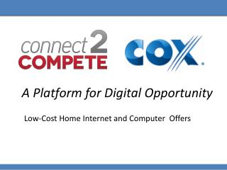 A Platform for Digital Opportunity          Low-Cost Home Internet and Computer  Offers