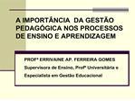 A IMPORT NCIA  DA GEST O PEDAG GICA NOS PROCESSOS DE ENSINO E APRENDIZAGEM