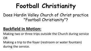 Football Christianity Does Hardin Valley Church of Christ practice