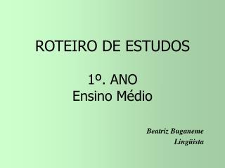 ROTEIRO DE ESTUDOS  1 . ANO Ensino M dio