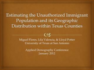 Miguel Flores, Lila Valencia, & Lloyd Potter University of Texas at San Antonio