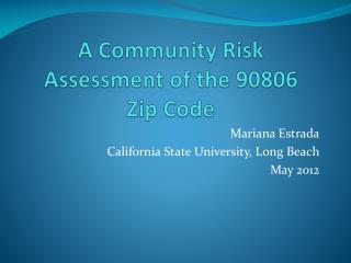 A Community Risk Assessment of the 90806  Zip Code