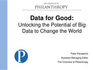 Data for Good:  Unlocking the Potential of Big Data to Change the World Peter  Panepento