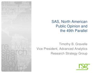 SAS, North American Public Opinion and the  49th Parallel