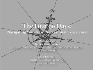 The First 90 Days: Navigating Your New Professional Experience