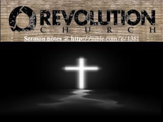 Sermon notes @ http:// bible.com /e/138I