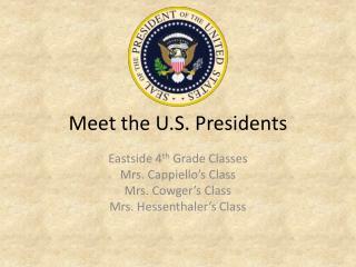 Meet the U.S. Presidents