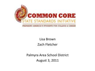Lisa Brown Zach Fletcher Palmyra Area School District August 3, 2011