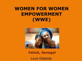 WOMEN  FOR WOMEN  EMPOWERMENT (WWE)
