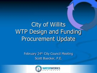 City of Willits WTP Design and Funding Procurement Update