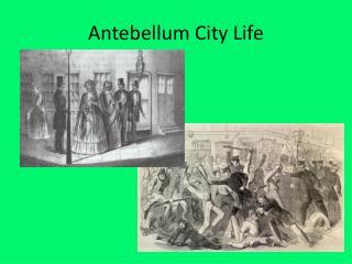 Antebellum City Life