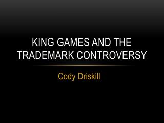 King Games and the Trademark Controversy
