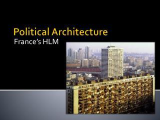Political Architecture