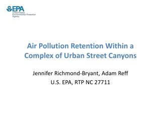 Air Pollution Retention Within a Complex of Urban Street Canyons