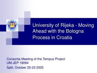 University of Rijeka - Moving Ahead with the Bologna Process in Croatia