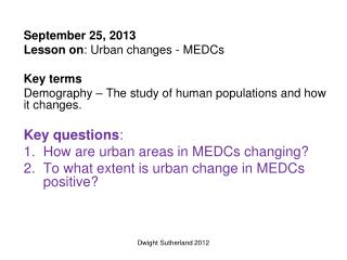 September 25, 2013 Lesson on :  Urban changes - MEDCs  Key  terms