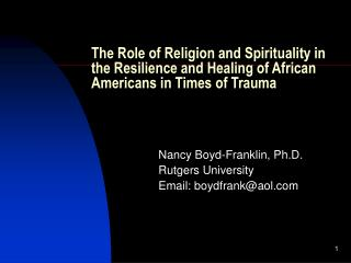The Role of Religion and Spirituality in the Resilience and Healing of African Americans in Times of Trauma